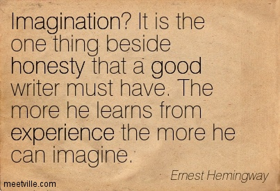 Quotation-Ernest-Hemingway-imagination-good-honesty-experience-Meetville-Quotes-101107